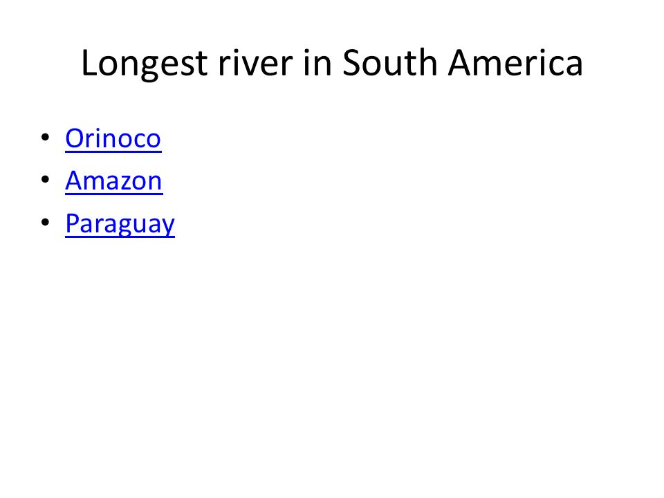 Longest river in South America Orinoco Amazon Paraguay
