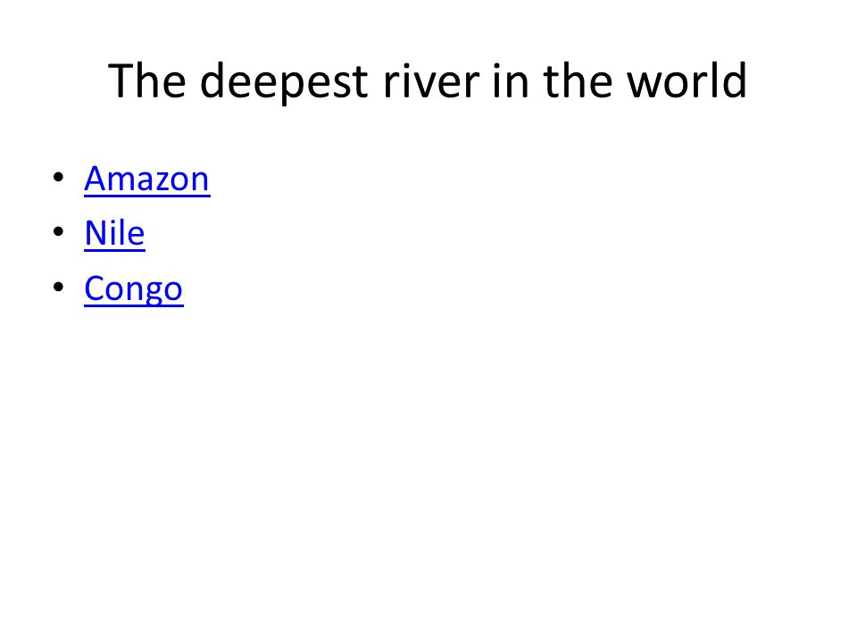The deepest river in the world Amazon Nile Congo