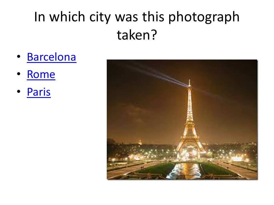 In which city was this photograph taken Barcelona Rome Paris
