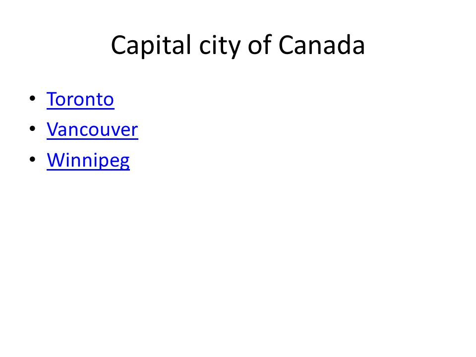 Capital city of Canada Toronto Vancouver Winnipeg