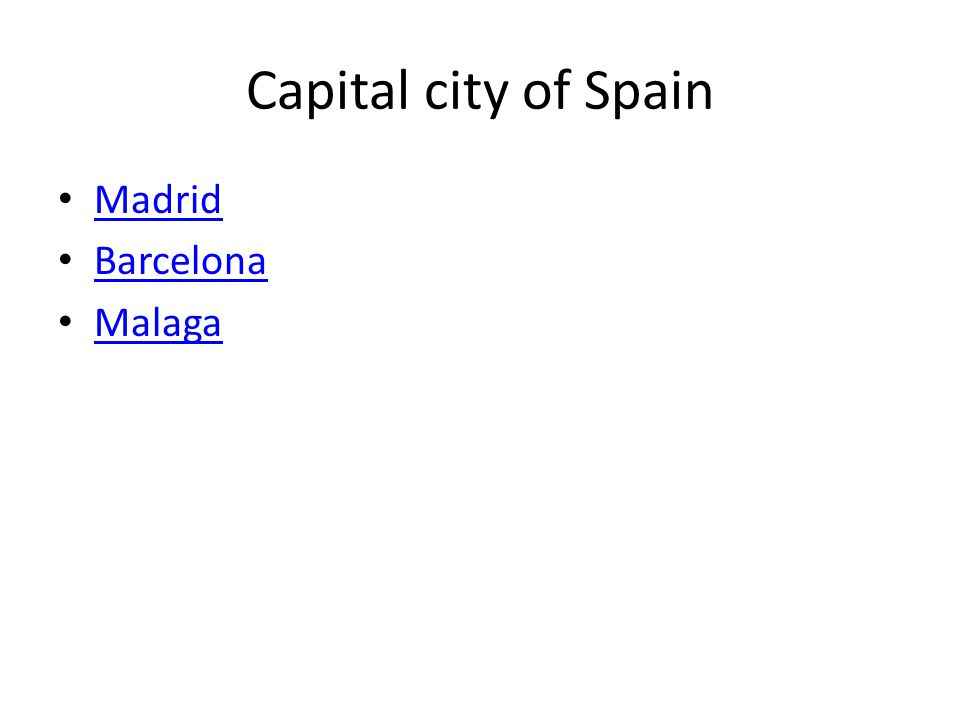 Capital city of Spain Madrid Barcelona Malaga