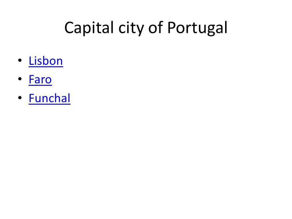 Capital city of Portugal Lisbon Faro Funchal