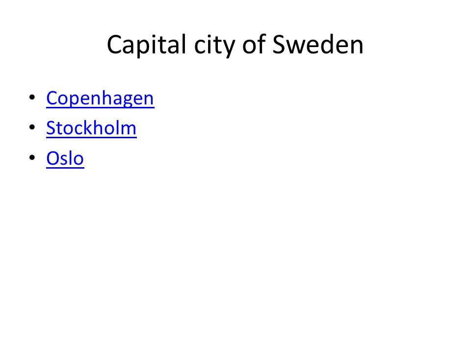Capital city of Sweden Copenhagen Stockholm Oslo