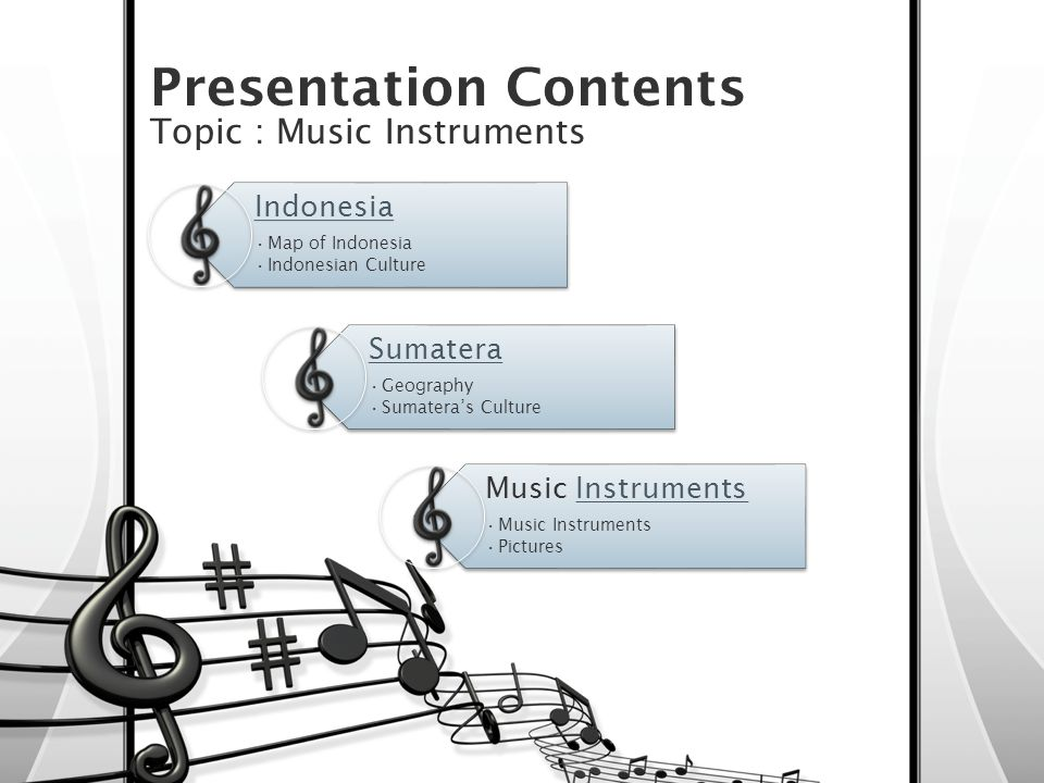 Presentation Contents Topic : Music Instruments Sumatera Geography Sumatera's Culture Music InstrumentsInstruments Music Instruments Pictures Indonesia Map of Indonesia Indonesian Culture