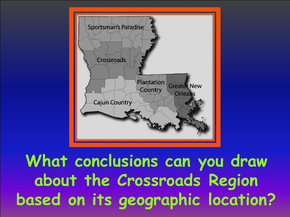 What conclusions can you draw about the Crossroads Region based on its geographic location?
