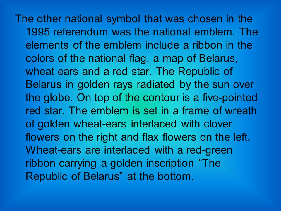 The other national symbol that was chosen in the 1995 referendum was the national emblem.