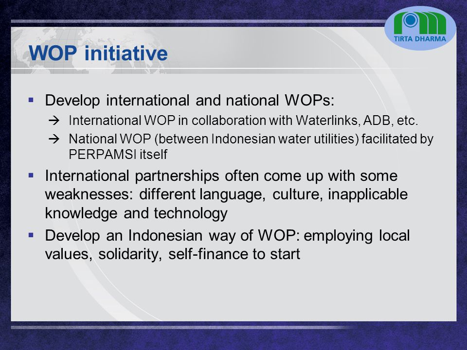 LOGO WOP initiative  Develop international and national WOPs:  International WOP in collaboration with Waterlinks, ADB, etc.