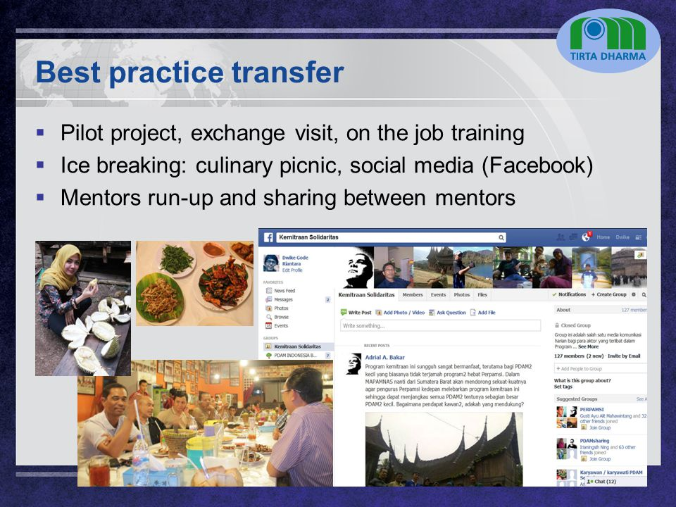LOGO Best practice transfer  Pilot project, exchange visit, on the job training  Ice breaking: culinary picnic, social media (Facebook)  Mentors ru