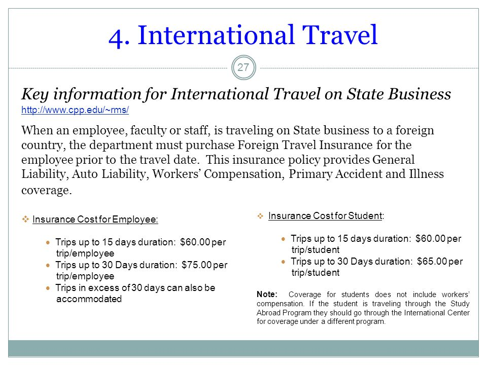 4. International Travel 27 Key information for International Travel on State Business When an employee, faculty or staff, is traveling on State busine