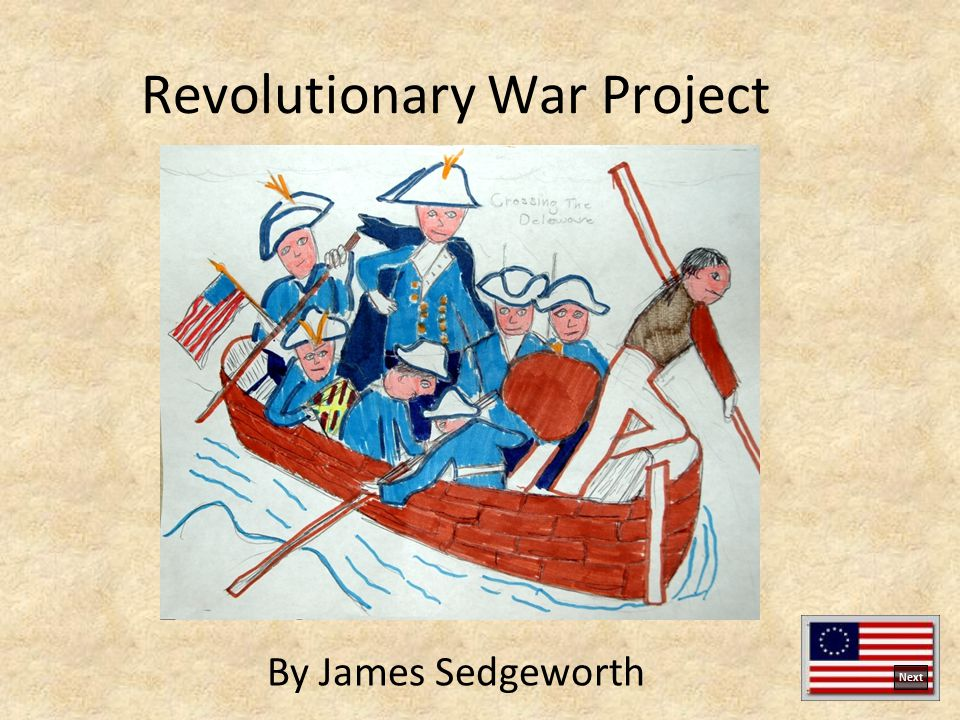 Revolutionary War Project By James Sedgeworth Next