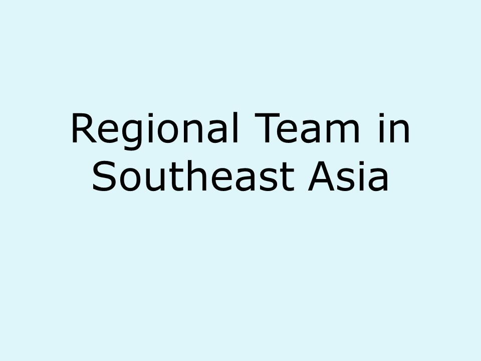 Regional Team in Southeast Asia
