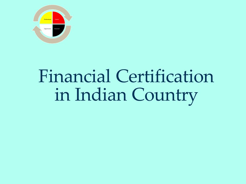 Financial Certification in Indian Country ‏