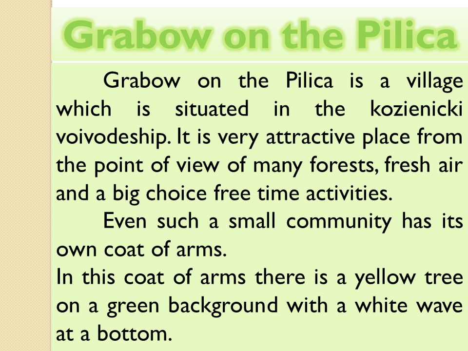 Grabow on the Pilica is a village which is situated in the kozienicki voivodeship.