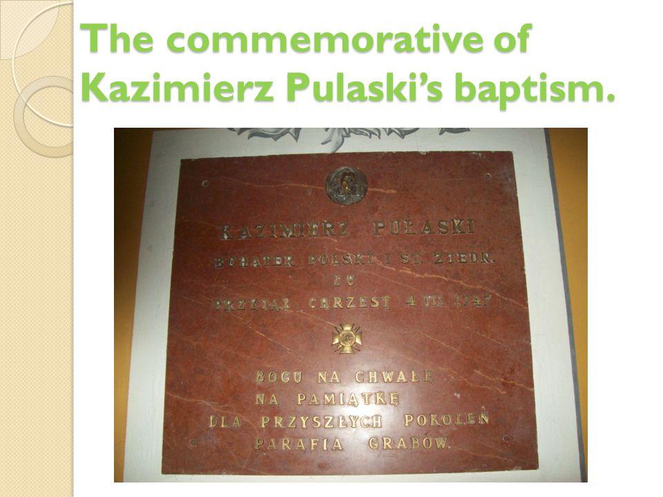 The commemorative of Kazimierz Pulaski's baptism.