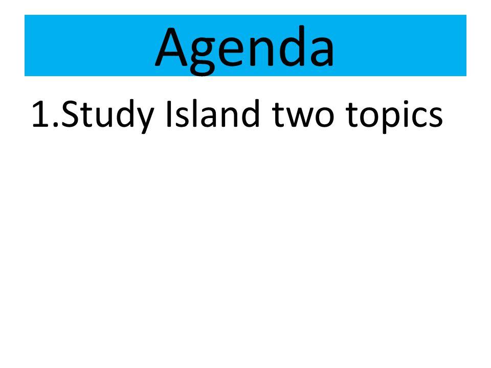 Agenda 1.Study Island two topics