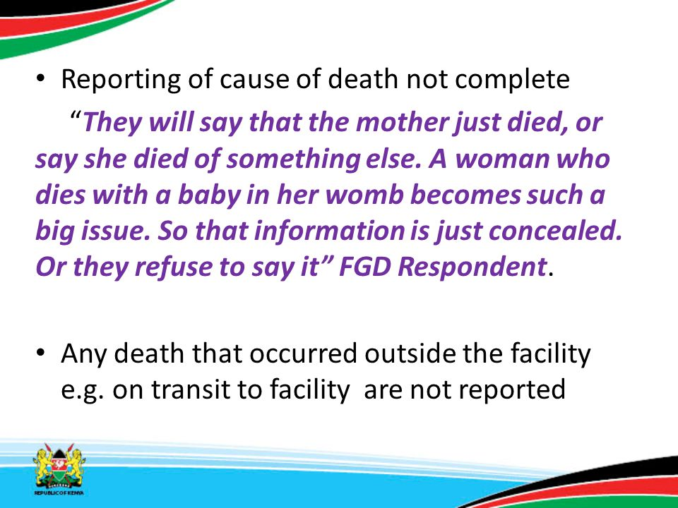 "Reporting of cause of death not complete ""They will say that the mother just died, or say she died of something else. A woman who dies with a baby in"