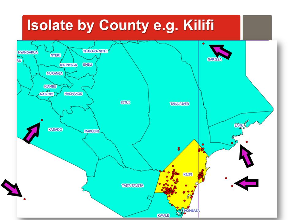 AfyaInfo| pg 13 Isolate by County e.g. Kilifi