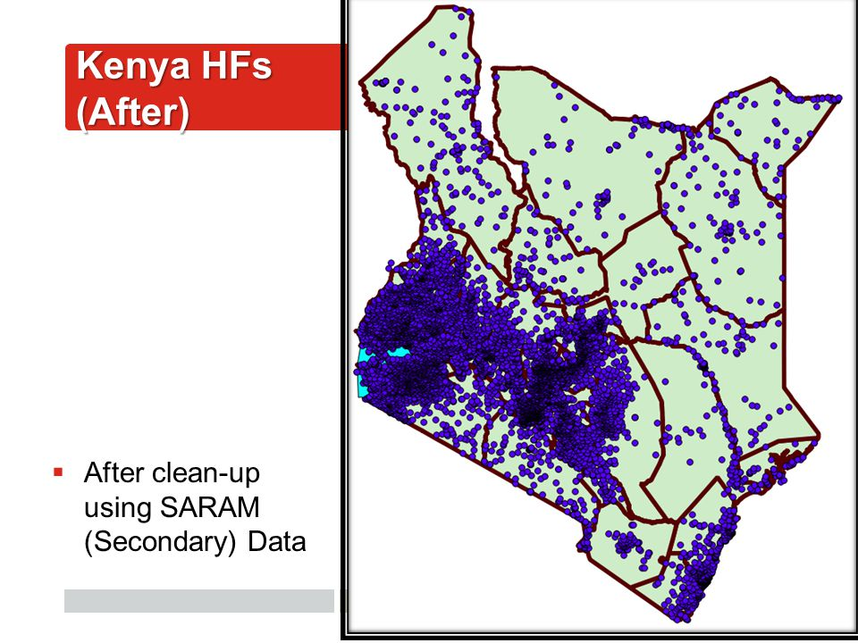 AfyaInfo| pg 33  After clean-up using SARAM (Secondary) Data Kenya HFs (After)