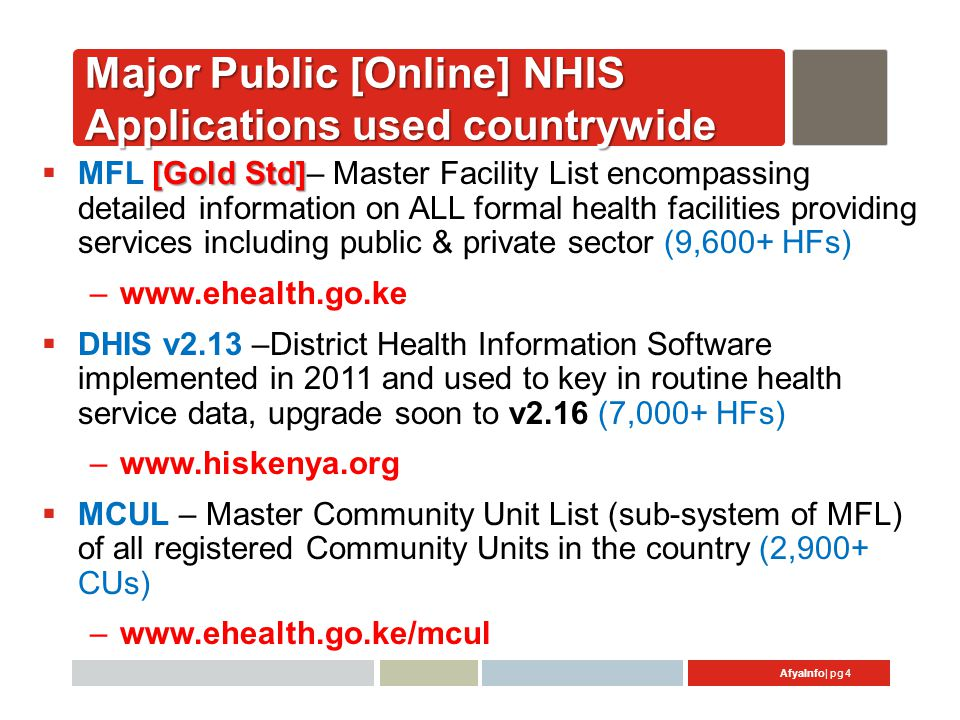 AfyaInfo| pg 5 MFL – Implemented 2010 www.ehealth.go.ke Search by:  Code  Name  Type  Service  Location