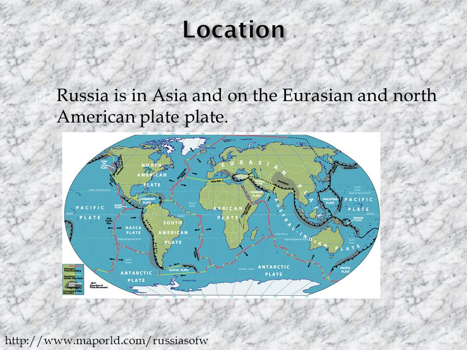  Russia is in Asia and on the Eurasian and north American plate plate.