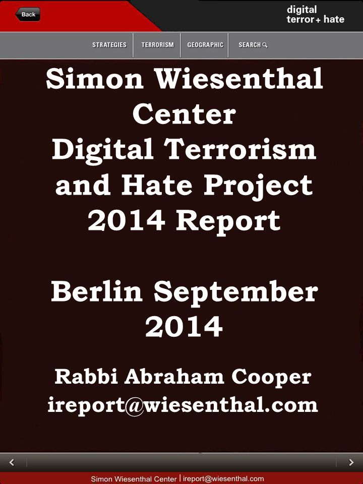 Simon Wiesenthal Center Digital Terrorism and Hate Project 2014 Report Berlin September 2014 Rabbi Abraham Cooper