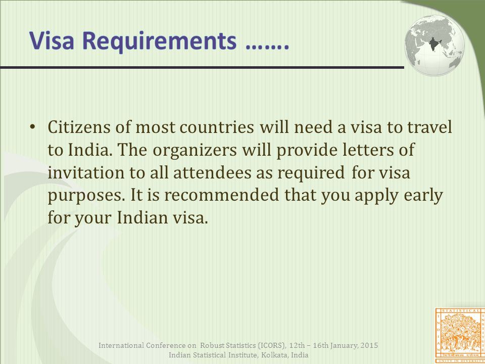 Citizens of most countries will need a visa to travel to India.