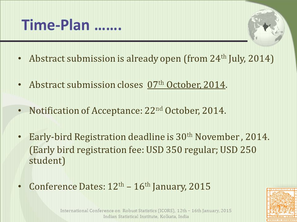 Abstract submission is already open (from 24 th July, 2014) Abstract submission closes 07 th October, 2014.