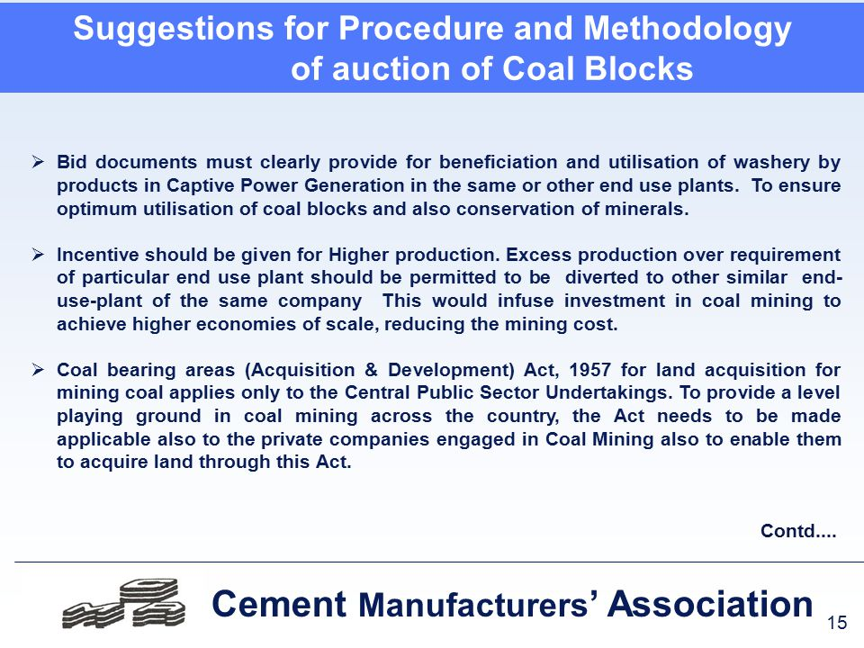 15 Cement Manufacturers ' Association  Bid documents must clearly provide for beneficiation and utilisation of washery by products in Captive Power Generation in the same or other end use plants.