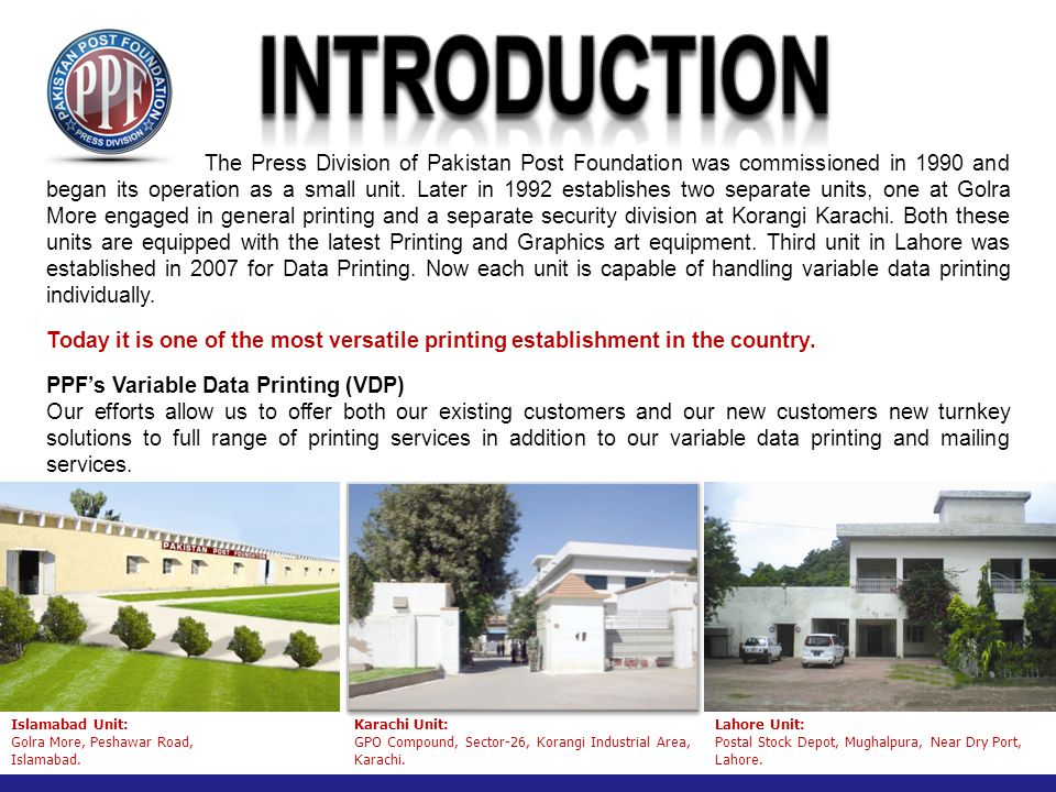 The Press Division of Pakistan Post Foundation was commissioned in 1990 and began its operation as a small unit.