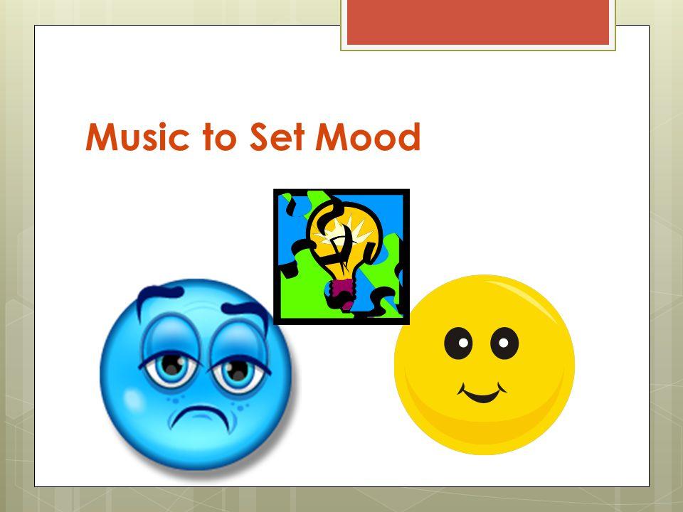 Music to Set Mood