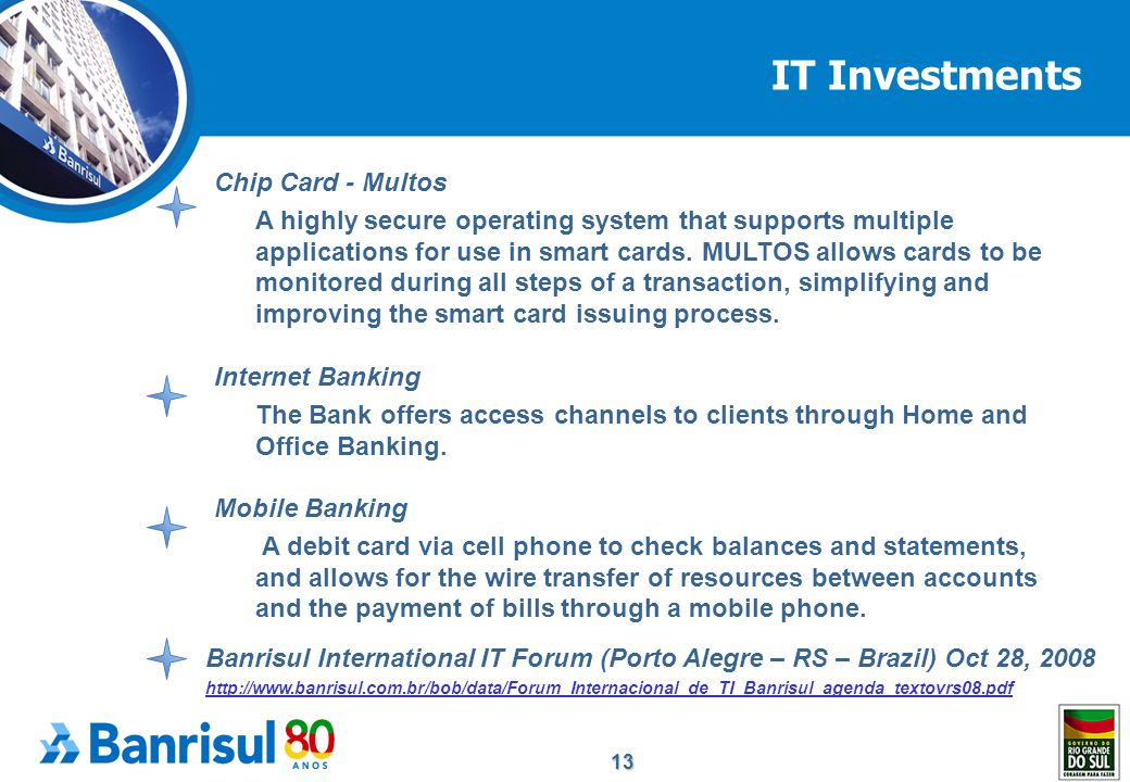 13 Internet Banking The Bank offers access channels to clients through Home and Office Banking.
