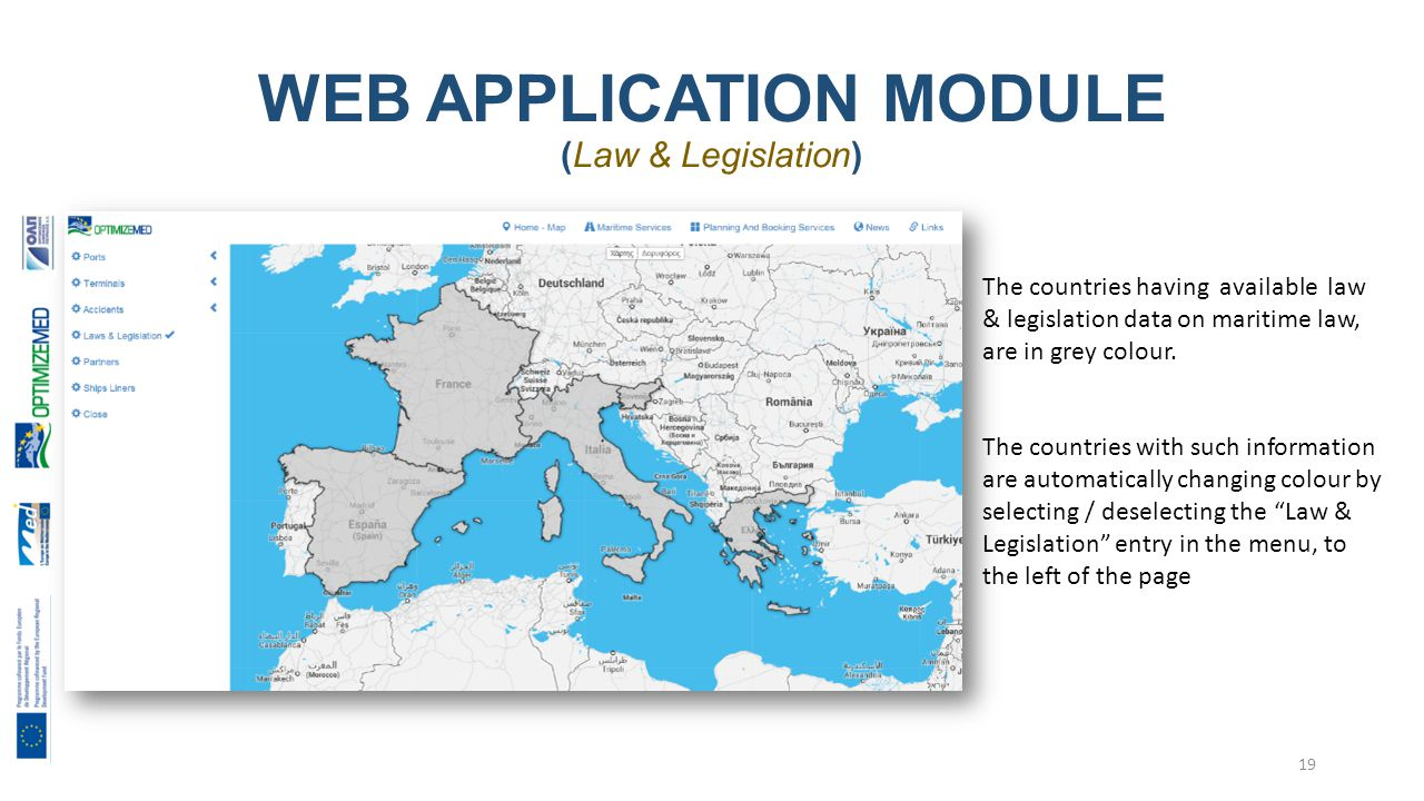 WEB APPLICATION MODULE (Law & Legislation) The countries having available law & legislation data on maritime law, are in grey colour.