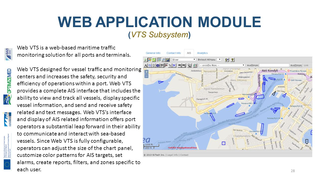 WEB APPLICATION MODULE (VTS Subsystem) 28 Web VTS is a web-based maritime traffic monitoring solution for all ports and terminals.