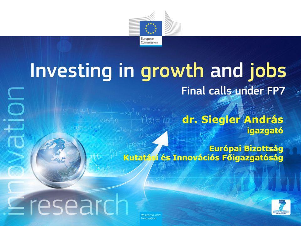 dr. Siegler András igazgató Európai Bizottság Kutatási és Innovációs Főigazgatóság