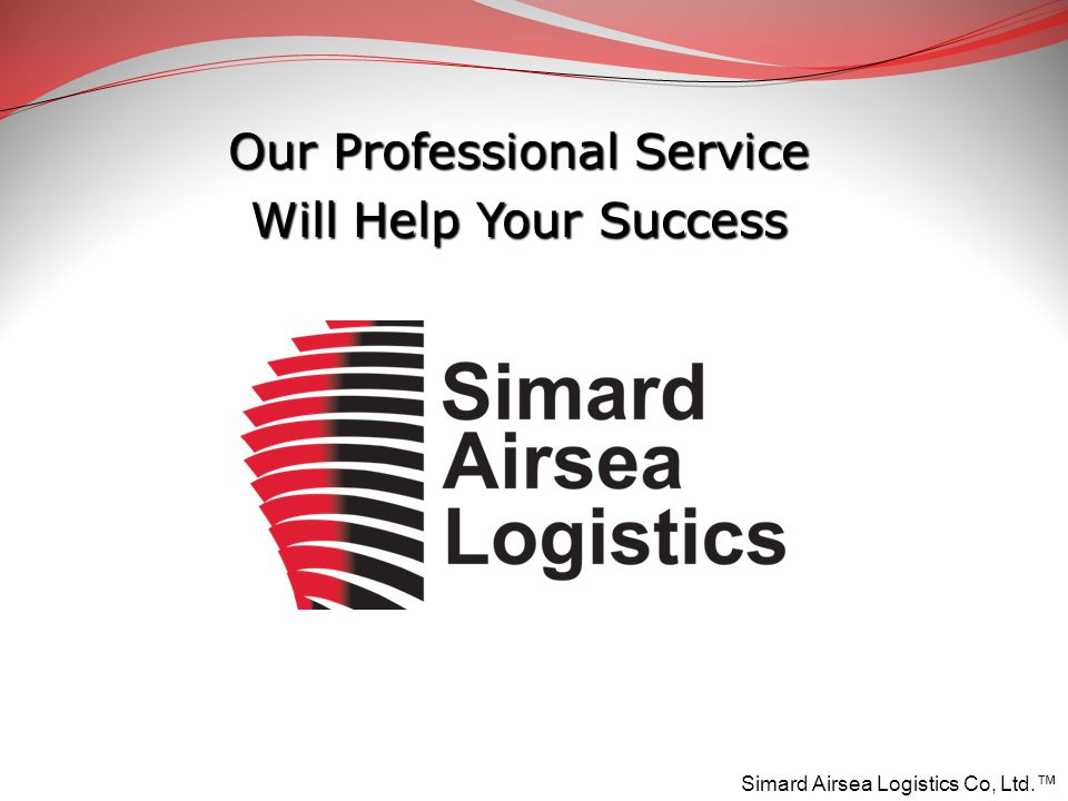 Our Professional Service Will Help Your Success Simard Airsea Logistics Co, Ltd.™