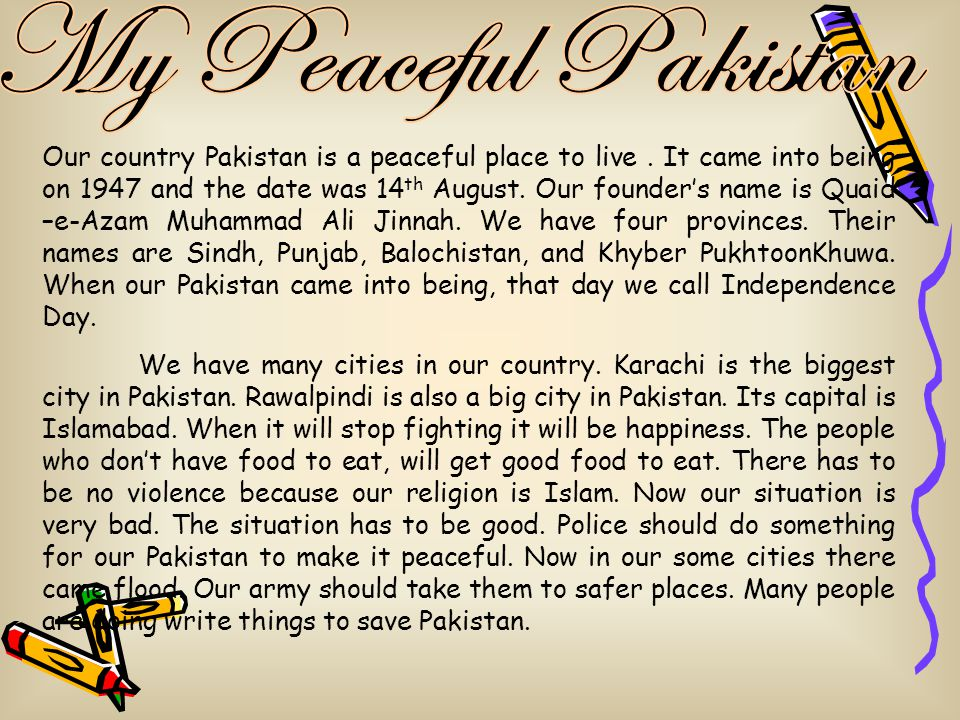 When I will grow up I will kill Pakistan's enemies and make my Pakistan a peaceful and a beautiful place to live and people will have a great life.
