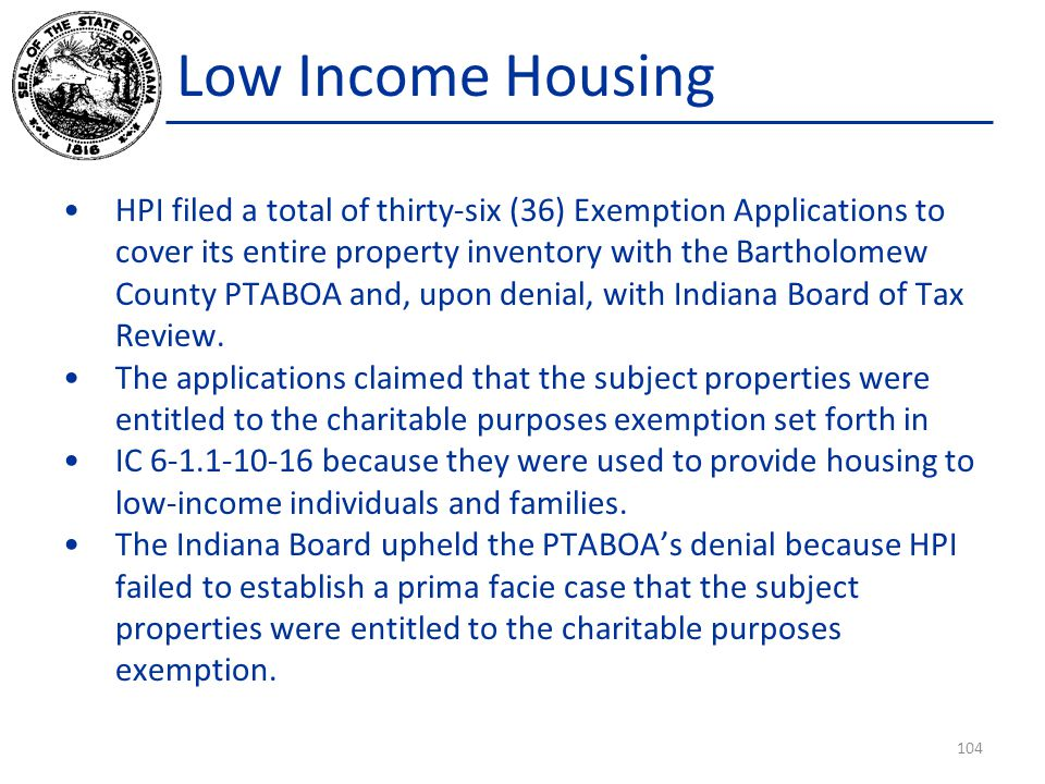 Low Income Housing HPI filed a total of thirty-six (36) Exemption Applications to cover its entire property inventory with the Bartholomew County PTABOA and, upon denial, with Indiana Board of Tax Review.