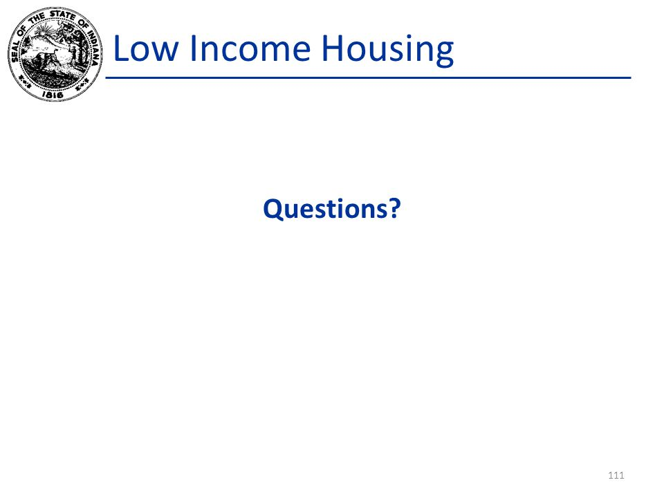 Low Income Housing Questions 111