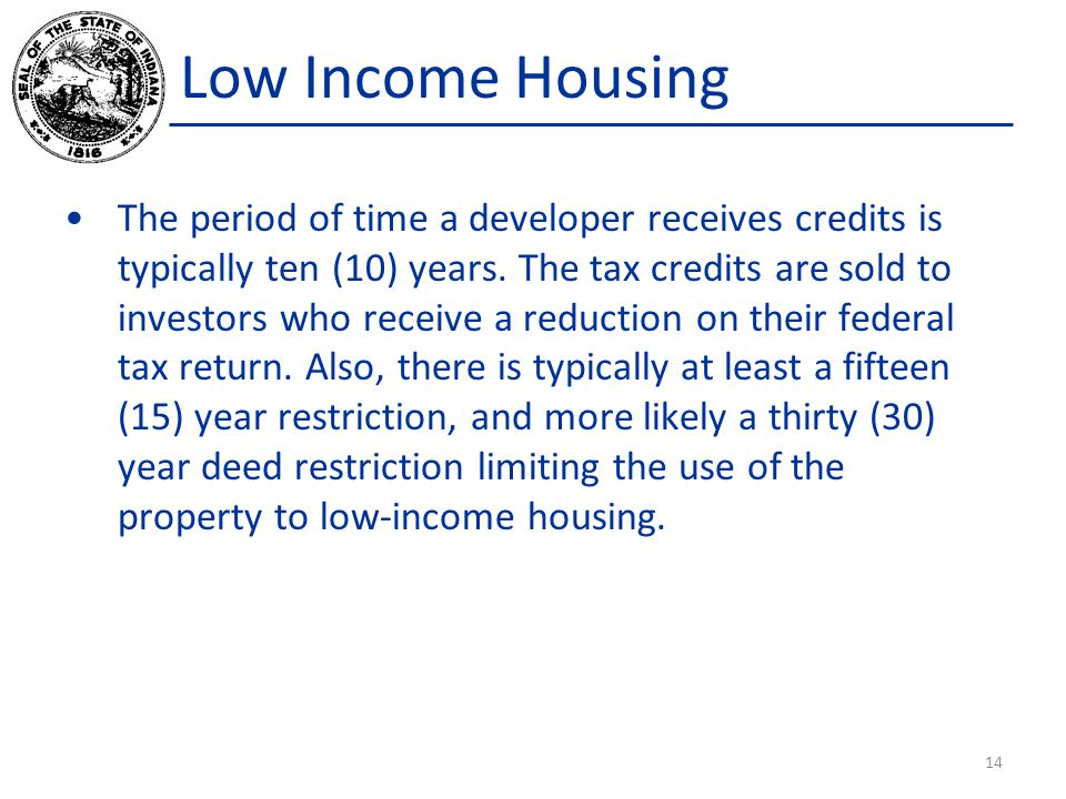 Low Income Housing The period of time a developer receives credits is typically ten (10) years.