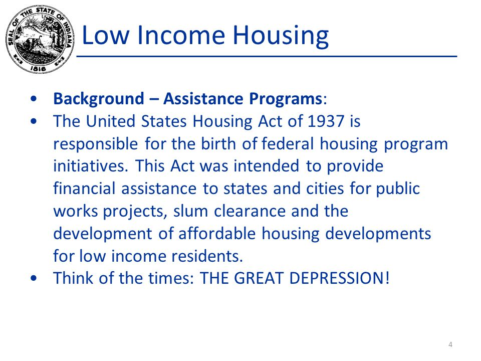Background – Assistance Programs: The United States Housing Act of 1937 is responsible for the birth of federal housing program initiatives.