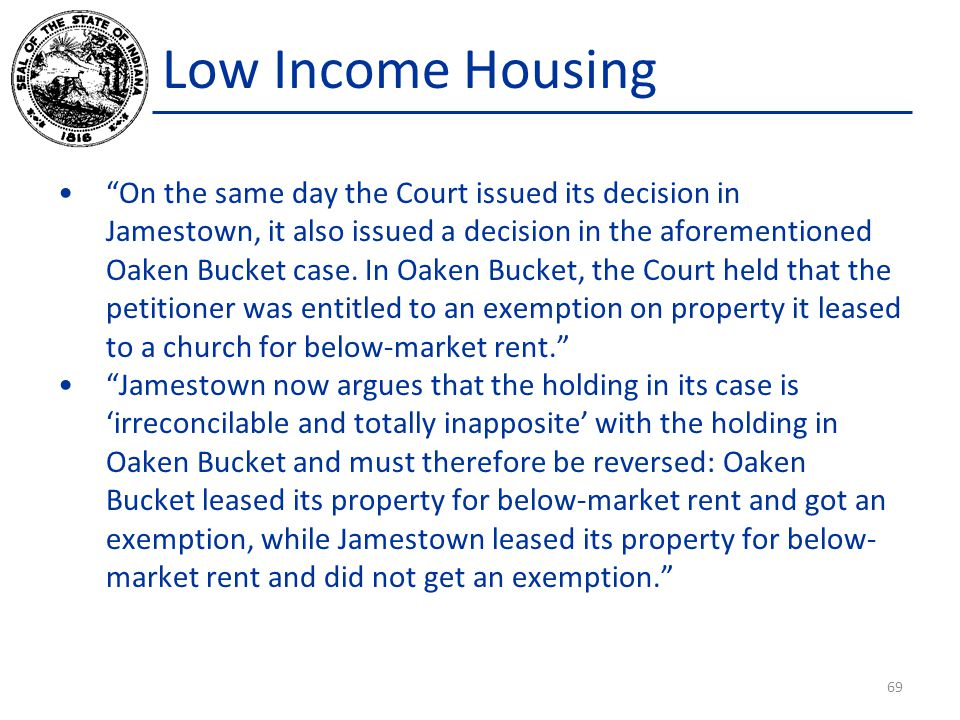 Low Income Housing On the same day the Court issued its decision in Jamestown, it also issued a decision in the aforementioned Oaken Bucket case.