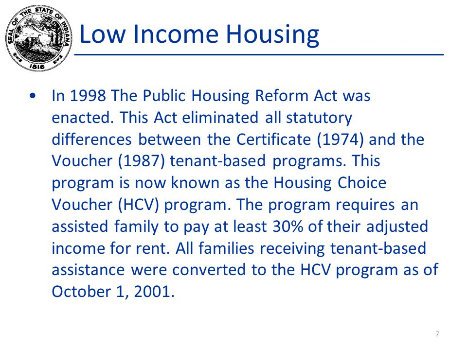 Low Income Housing In 1998 The Public Housing Reform Act was enacted.