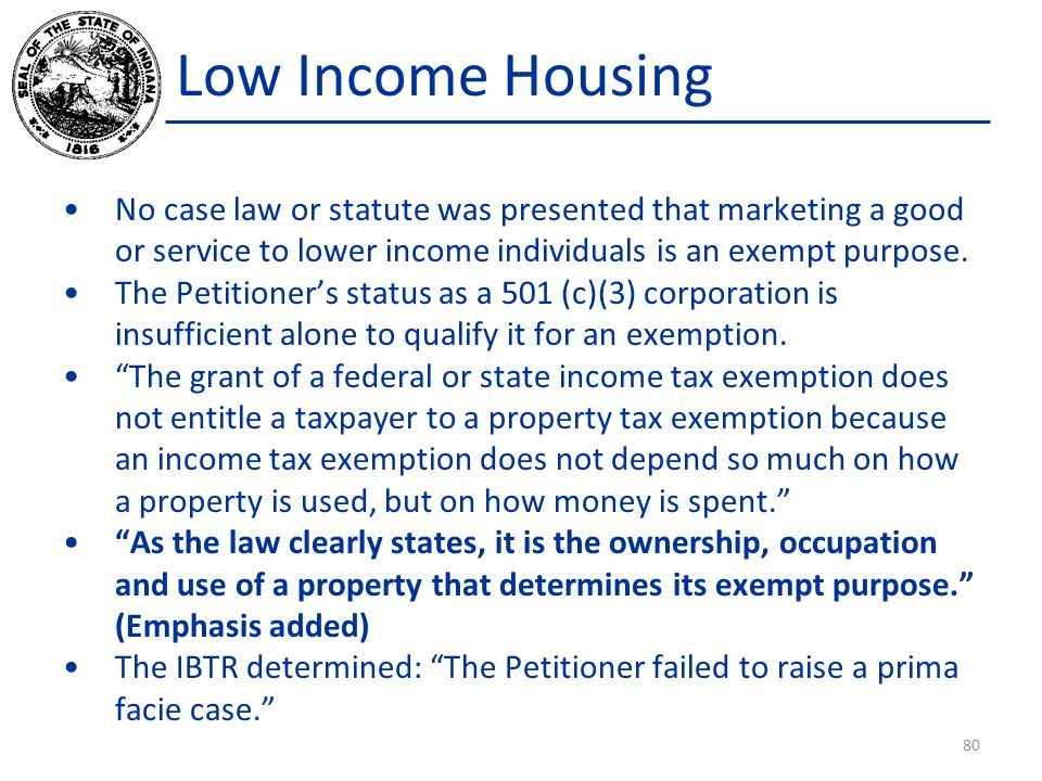 Low Income Housing No case law or statute was presented that marketing a good or service to lower income individuals is an exempt purpose.