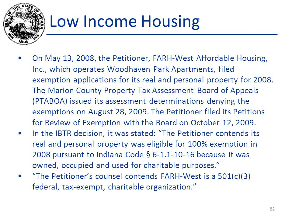 Low Income Housing On May 13, 2008, the Petitioner, FARH-West Affordable Housing, Inc., which operates Woodhaven Park Apartments, filed exemption applications for its real and personal property for 2008.