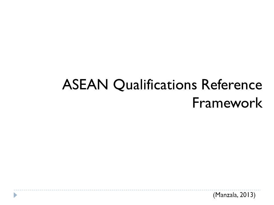 ASEAN Qualifications Reference Framework (Manzala, 2013)