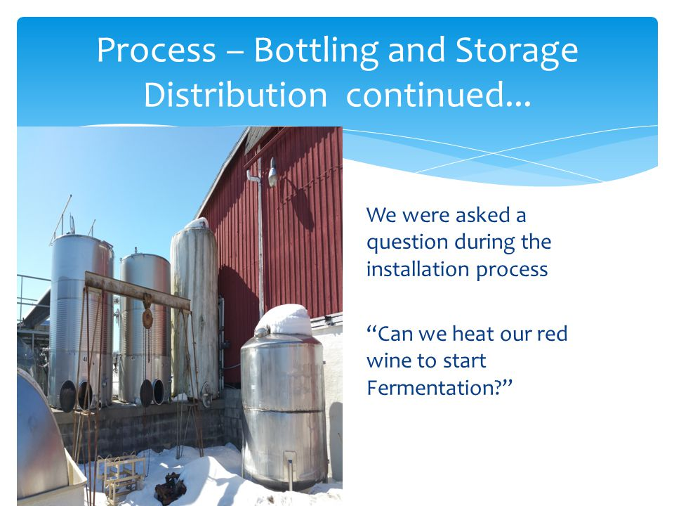 Process – Bottling and Storage Distribution continued...