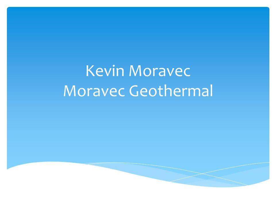 Kevin Moravec Moravec Geothermal