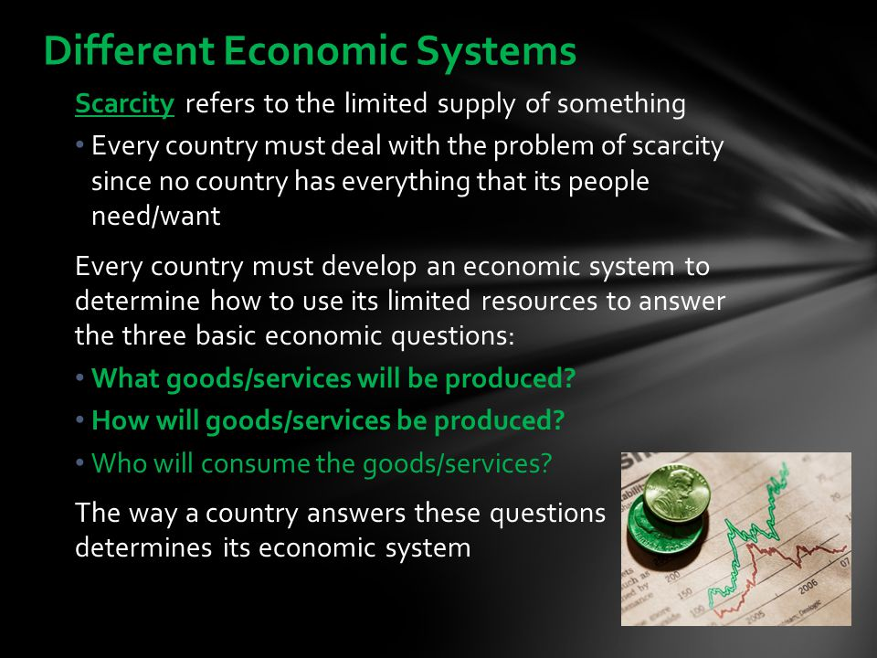 Government makes all economic decisions & owns most of the property This system has not been very successful & more and more countries are abandoning it Command Economy
