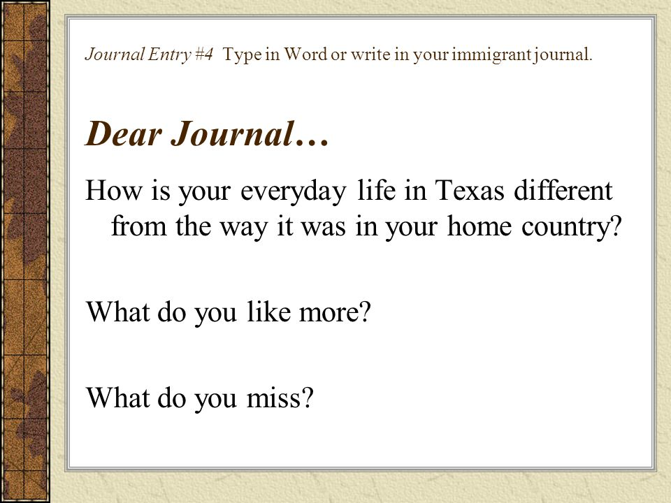 Journal Entry #4 Type in Word or write in your immigrant journal.