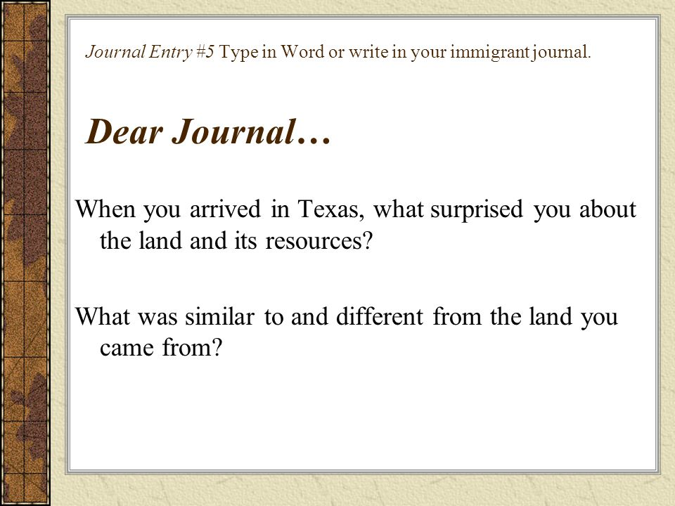 Journal Entry #5 Type in Word or write in your immigrant journal.
